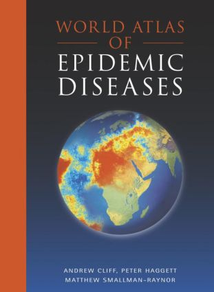 World Atlas of Epidemic Diseases | Taylor & Francis Group