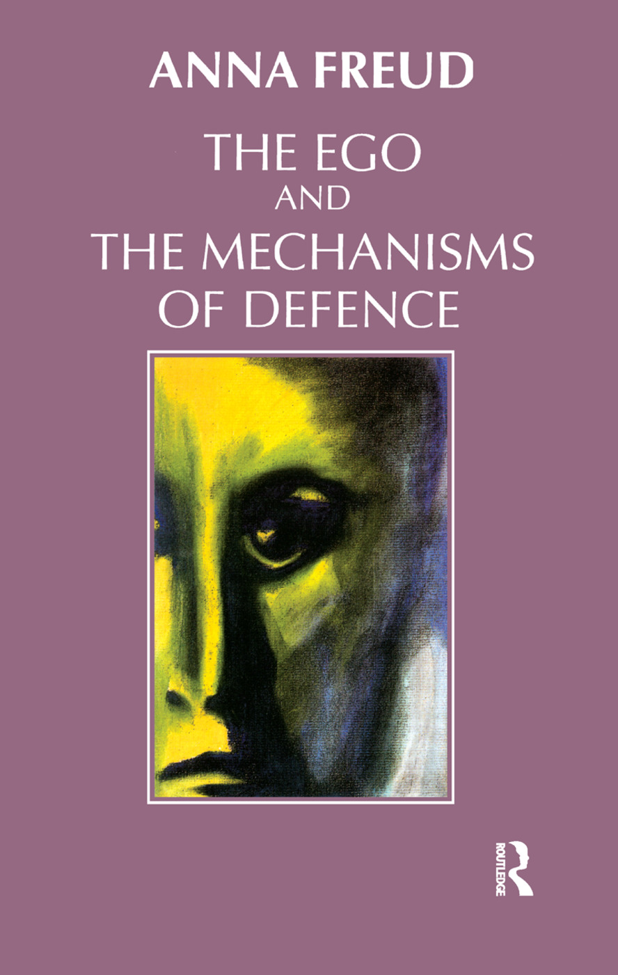 The Ego And The Mechanisms Of Defence Taylor Francis Group