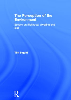 The Perception Of The Environment  Essays On Livelihood Dwelling  The Perception Of The Environment  Essays On Livelihood Dwelling And  Skill  Taylor  Francis Group Buy Scientific Lab Report also Science Essays  Essay On Business