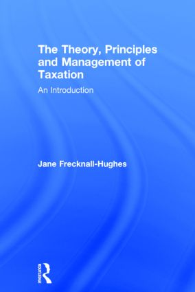 The Theory, Principles and Management of Taxation | An introduction