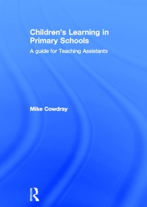 Childrens Learning in Primary Schools: A guide for Teaching Assistants
