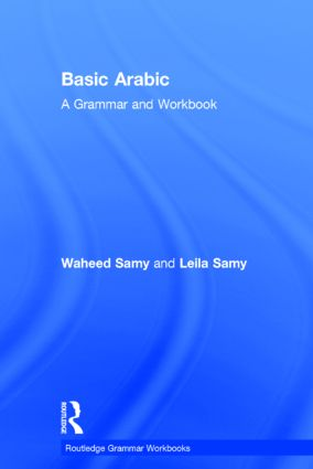 Basic Arabic A Grammar And Workbook Taylor Francis Group