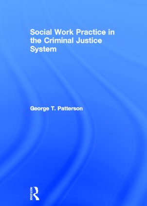 Social Work Practice in the Criminal Justice System | Taylor