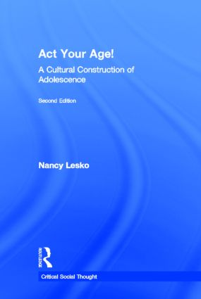 Act Your Age A Cultural Construction Of Adolescence