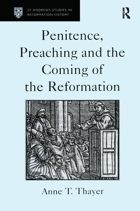 Penitence, Preaching and the Coming of the Reformation | Taylor