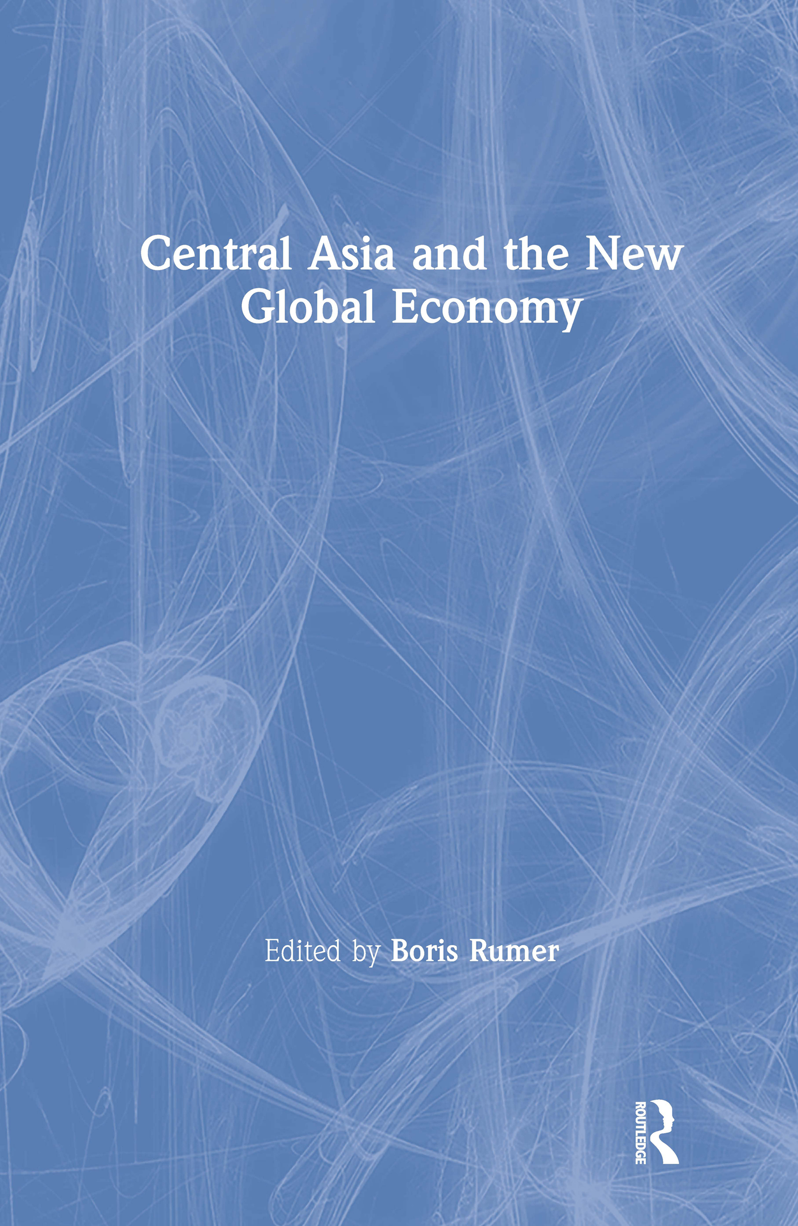 Central Asia and the New Global Economy: Critical Problems, Critical