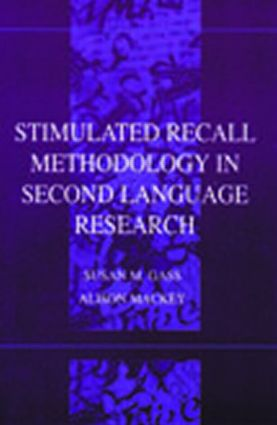 Stimulated Recall Methodology in Second Language Research (Second Language Acquisition Research)