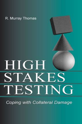The Collateral Damage Of Testing >> High Stakes Testing Coping With Collateral Damage Taylor