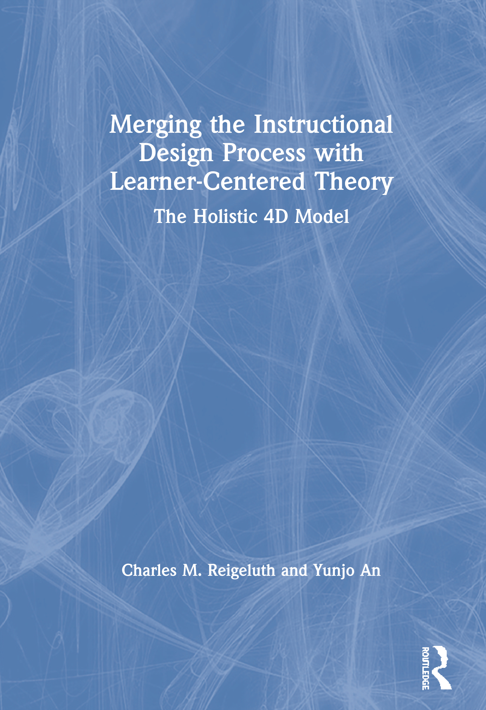 Merging The Instructional Design Process With Learner Centered Theory Taylor Francis Group