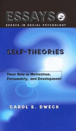 Self-theories   Their Role in Motivation, Personality, and