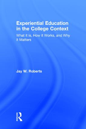 Experiential Education In The College Context What It Is How It