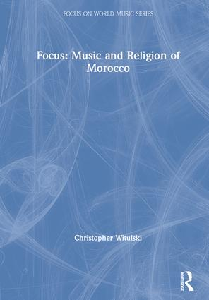Focus: Music and Religion of Morocco | Taylor & Francis Group