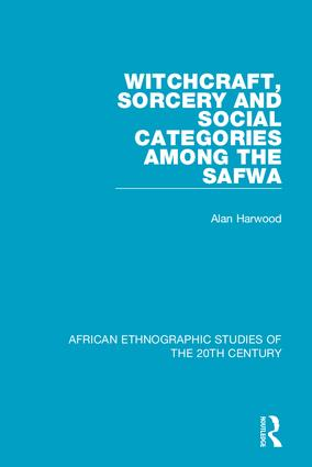 Witchcraft, Sorcery and Social Categories Among the Safwa   Taylor