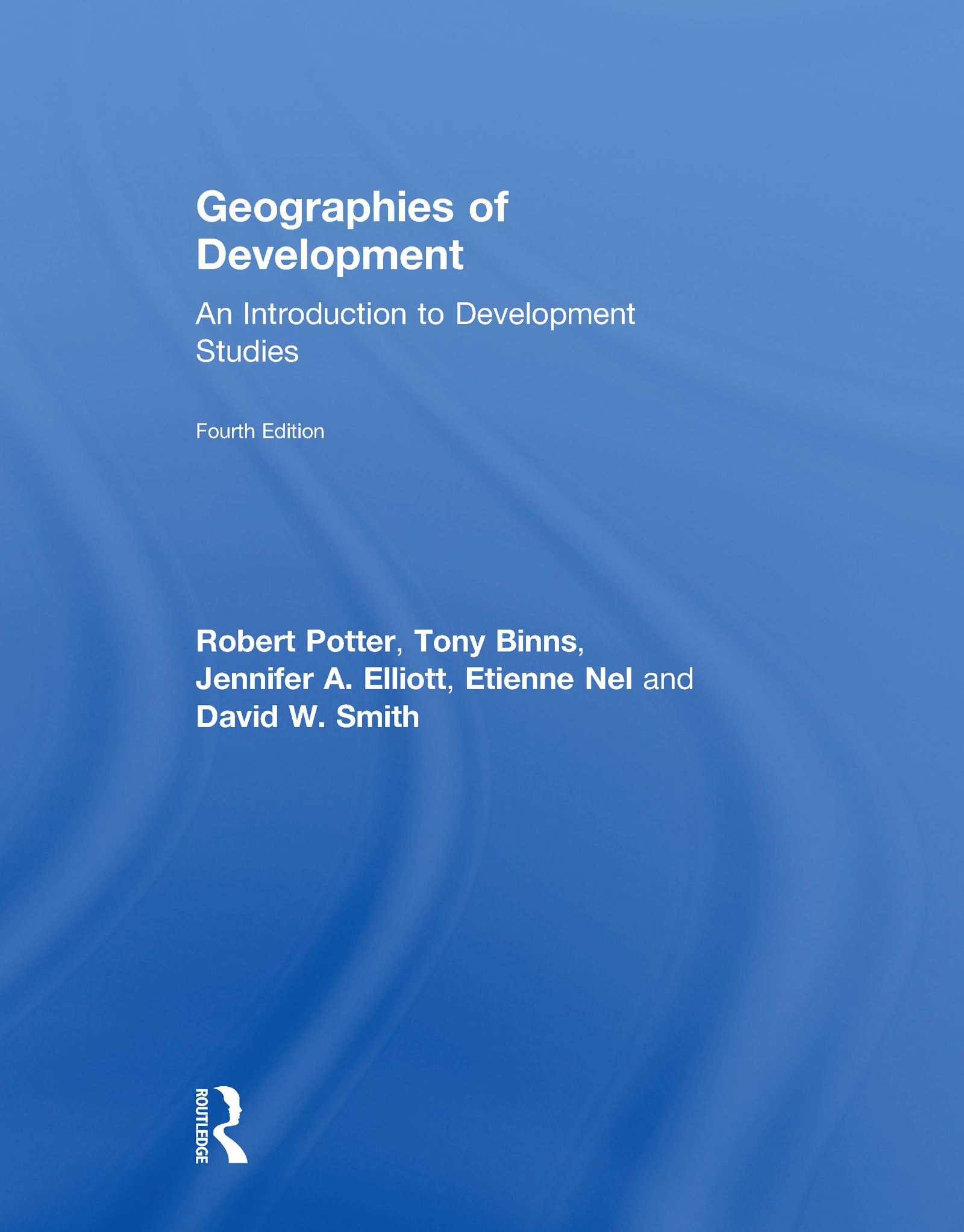 Geographies of development an introduction to development studies geographies of development an introduction to development studies taylor francis group fandeluxe Image collections