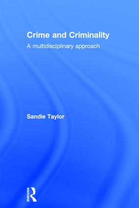 Crime and Criminality | A multidisciplinary approach
