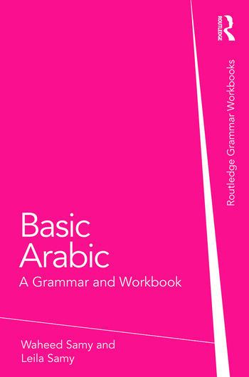 Basic Arabic: A Grammar and Workbook (Grammar Workbooks) Waheed Samy and Leila Samy