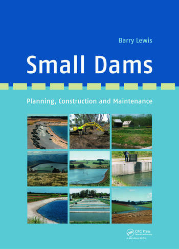 Small Dams: Planning, Construction and Maintenance (Hardback