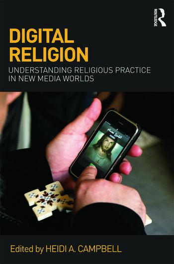 digital religion understanding religious practice in new media worlds pdf