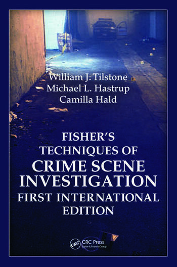 Techniques of Crime Scene Investigation, first UK edition William Tilstone, Michael Hastrup, Camilla Hald and Barry J. Fisher