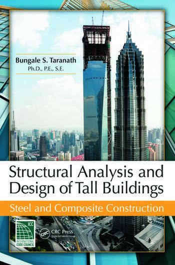 Structural analysis and design of tall buildings steel and composite construction crc press book