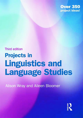 Projects in Linguistics and Language Studies Alison Wray and Aileen Bloomer
