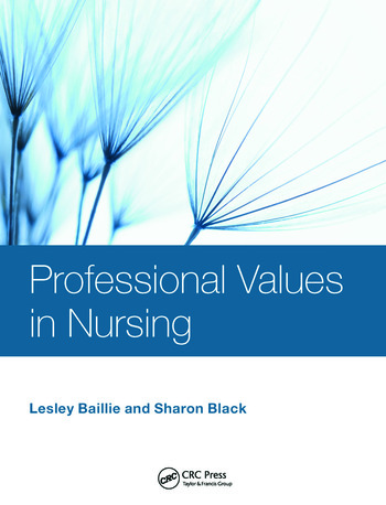 professional values of nursing Today, nurses are required to have knowledge and awareness concerning professional values as standards to provide safe and high-quality ethical care nurses' perspective on professional values affects decision-making and patient care.