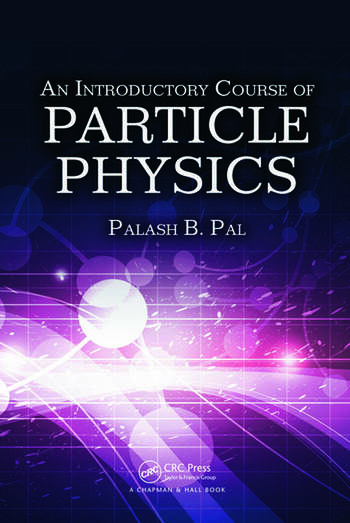An Introductory Course Of Particle Physics Crc Press Book