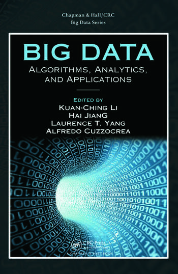 Big Data Algorithms Analytics And Applications Crc