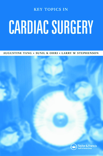 Key Topics in Cardiac Surgery (Key Topics Series) Sunil K. Ohri, Augustine T.M. Tang and Larry W. Stephenson