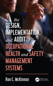 The Design, Implementation, and Audit of Occupational Health and Safety Management Systems