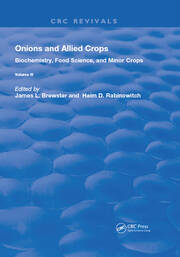 Onions and Allied Crops: Volume III: Biochemistry, Food Science, and Minor Crops