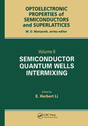 Semiconductor Quantum Well Intermixing: Material Properties and Optoelectronic Applications