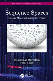 Sequence Spaces: Topics in Modern Summability Theory