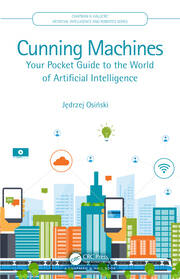 Cunning Machines: Your Pocket Guide to the World of Artificial Intelligence