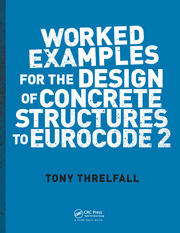 Worked Examples for the Design of Concrete Structures to Eurocode 2