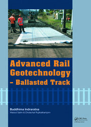 Advanced Rail Geotechnology – Ballasted Track