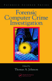 Forensic Computer Crime Investigation