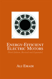 Energy-Efficient Electric Motors, Third Edition, Revised and Expanded