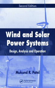 Wind And Solar Power Systems Design Analysis And Operation