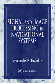 Signal and Image Processing in Navigational Systems