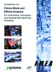 Guidelines for Failure Mode and Effects Analysis (FMEA), for Automotive, Aerospace, and General Manufacturing Industries