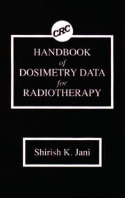 Handbook of Dosimetry Data for Radiotherapy