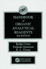 CRC Handbook of Organic Analytical Reagents, Second Edition