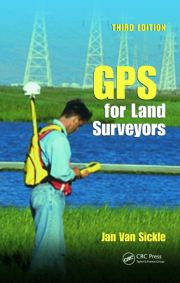 GPS for Land Surveyors, Third Edition