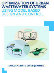 Optimization of Urban Wastewater Systems using Model Based Design and Control