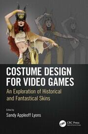 Costume Design for Video Games: An Exploration of Historical and Fantastical Skins