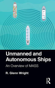 Unmanned and Autonomous Ships: An Overview of MASS
