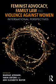 Feminist Advocacy, Family Law and Violence against Women: International Perspectives