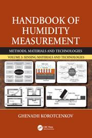 Handbook of Humidity Measurement, Volume 3: Sensing Materials and Technologies