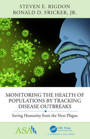 Monitoring the Health of Populations by Tracking Disease Outbreaks: Saving Humanity from the Next Plague